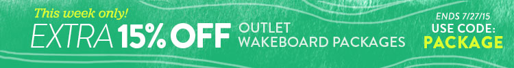 15% off outlet wake packages. Use code PACKAGE. Ends 7/26/15