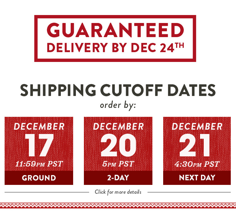 Guarateed Delivery By Dec 24th - Shipping Cut off Dates.