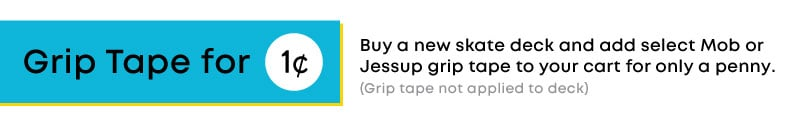 Grip tape for a penny with the purchase of any skate deck.