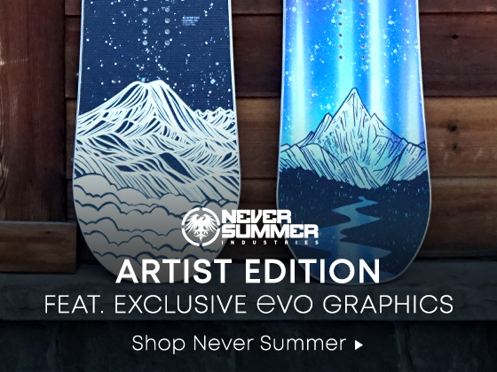 Never Summer. Artist Edition feat. Exclusive evo Graphics. Shop Never Summer.