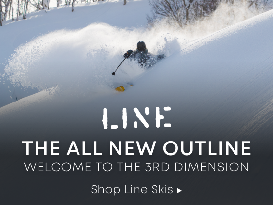 The all New Outline. Welcome to the 3rd Dimension. Shop Line Skis.
