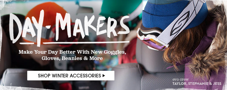 Day-Makers. Make Your Day Better with New Goggles, Gloves, Beanies and More.