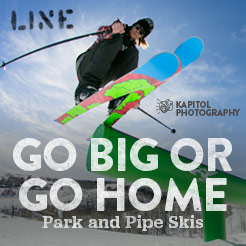 Go Big or Go Home - Park and Pipe Skis