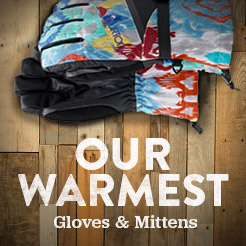 Our Warmest Gloves and Mittens