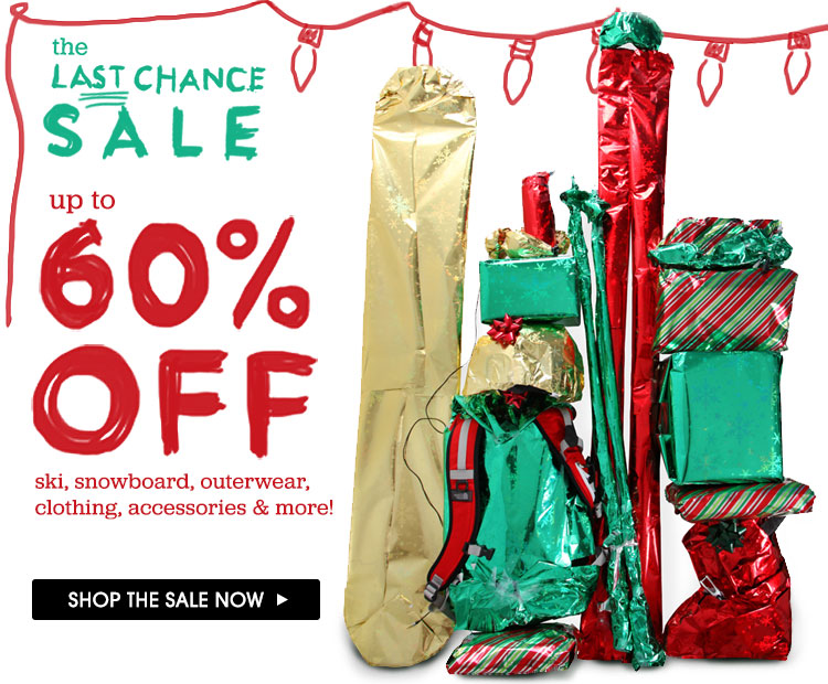 The Last Chance Sale. Up to 60% Off Ski, Snowboard, Outerwear, Clothing and More!
