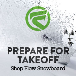 Prepare For Take Off! Flow Snowboard.