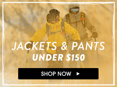 Jackets and pants under $150. Shop Now.