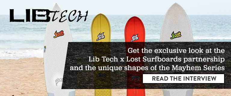 Lib Tech - Get the exclusive look at the Lib Tech x Lost Surfboards partnership and the unique shapes of the Mayhem series.