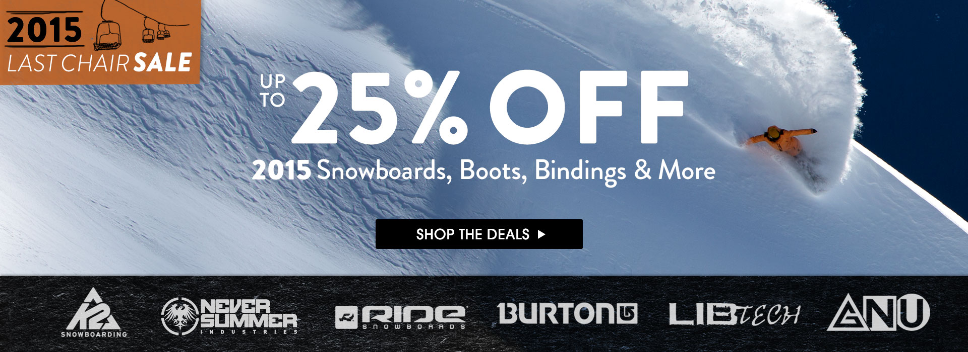 Last Chair Sale. Up To 25% Off 2015 Snowboard Gear. Shop Now.
