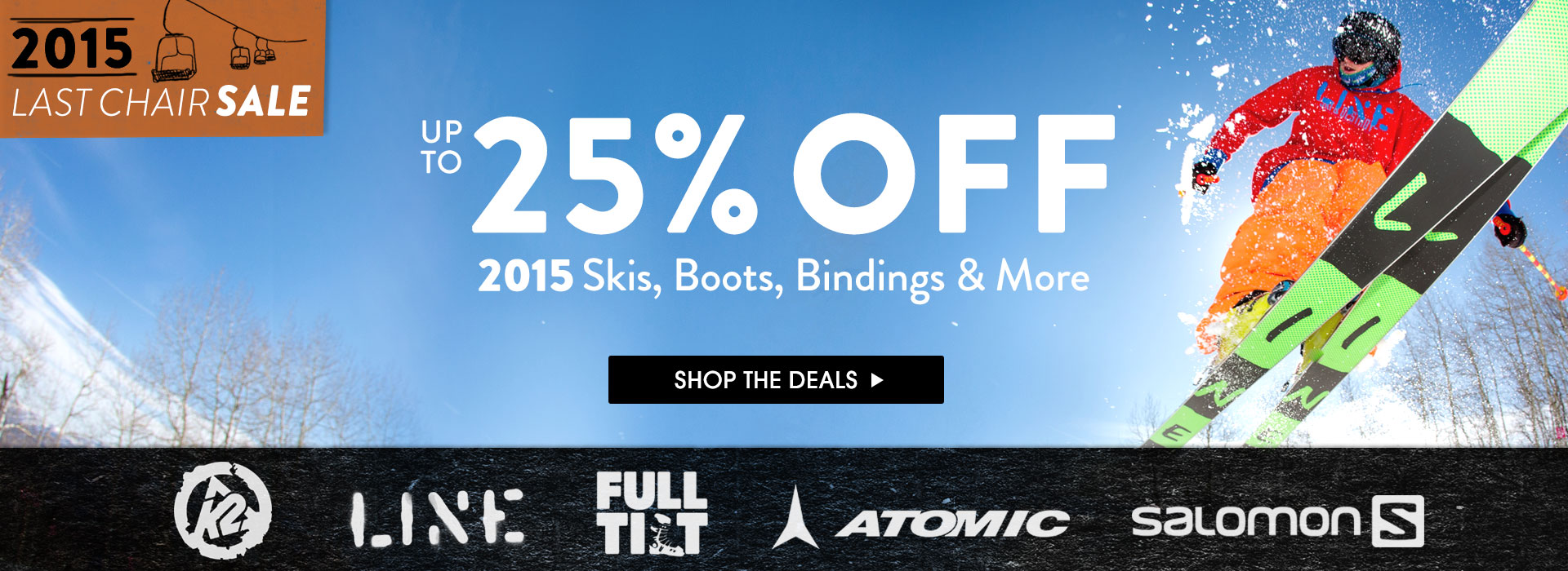 Last Chair Sale. Up To 25% Off 2015 Ski Gear. Shop Now.