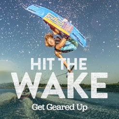 Hit The Wake. Get Geared Up.