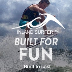 Inland Surfer. Built For Fun. Built To Last.