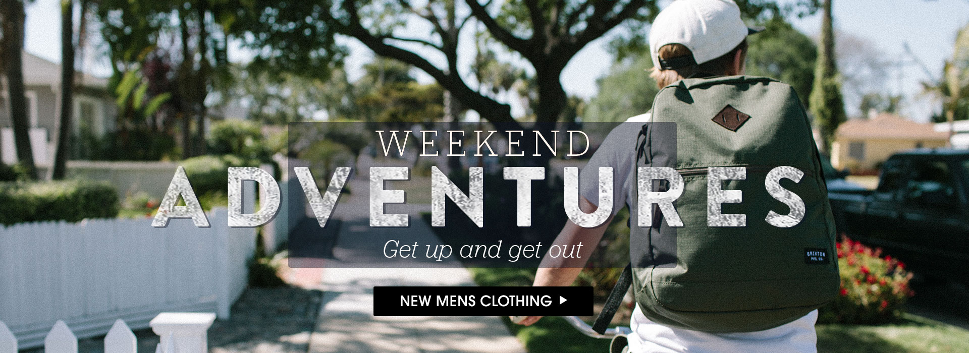 Weekend Adventures. Shop new men's clothing.