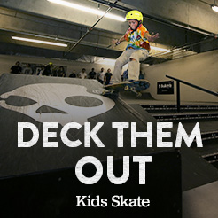 Deck Them Out. Kids Skate.