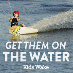 Get Them On The Water. Kids Wake.