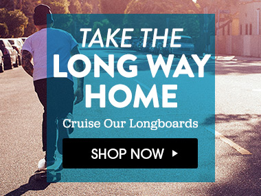 Take The Long Way Home. Cruise Our Longboards. Shop Now.