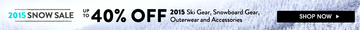 2015 Snow Sale. Up To 40% Off 2015 Ski, Snowboard, Outerwear and Accessories.