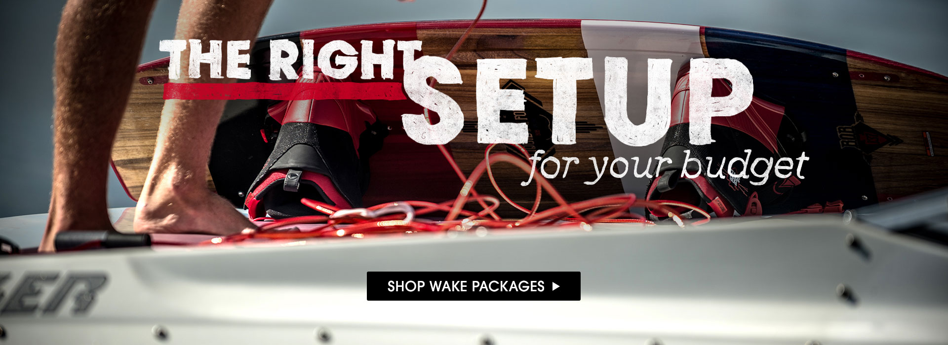 The Right Setup For Your Budget. Shop Wake Packages.