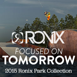 Focused on Tomorrow. Featuring the 2015 Ronix Parks Collection. Shop Now..
