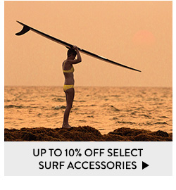 Up to 10% Off Select Surf Accessories