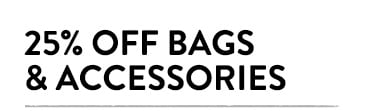 25% Off Bags and Accessories