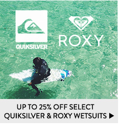 Up to 25% Off Select Quiksilver & Roxy Wetsuits