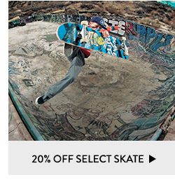 Up to 20% Off Select Skate
