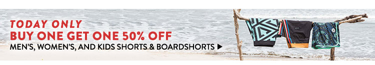 Today Only - Buy One, Get one 50% Off All Shorts and Boardshorts.