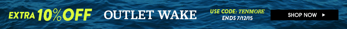 Extra 10% Off Outlet Wake. Use Code TENMORE. Shop Now.