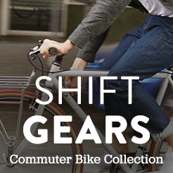 Shift Gears with a Great Selection of Bags, Clothing and Accessories for Your Commute.