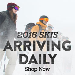 2016 Skis arriving daily. Shop Ski.