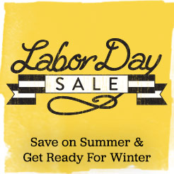 Labor Day Sale - Save on Summer and Get Ready for Winter with Sitewide Deals. Shop Sale Now.