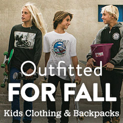 Outfitted for Fall. Clothing and Backpacks for Every Kid.