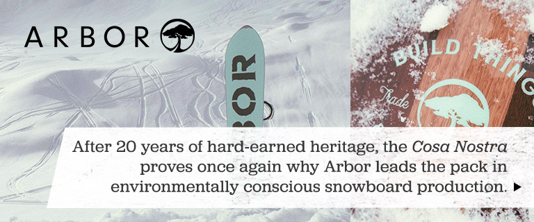 Arbor - After 20 Years of hard-earned heritage, the Cosa Nostra proves once again why Arbor leads the pack in envrionmentally conscious snowboard production. Read More.