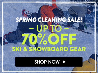 Spring cleaning sale! Up to 70% off ski and snowboard gear. Shop Now.