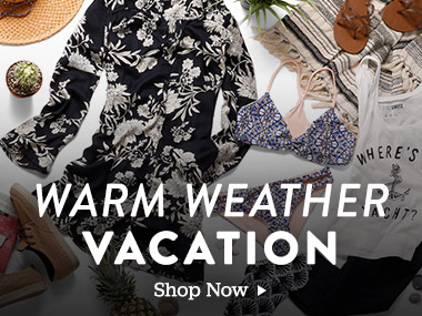 Warm weather vacation. Take a break from winter with these warm-weather must haves. Shop Now.