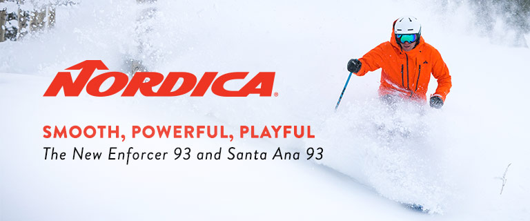 Nordica. Smooth, Powerful, Playful. The New Enforcer 93 and Santa Ana 93.