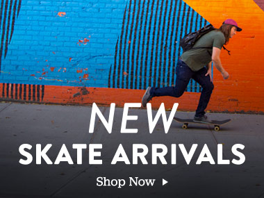 New Skate Arrivals. Shop Now.