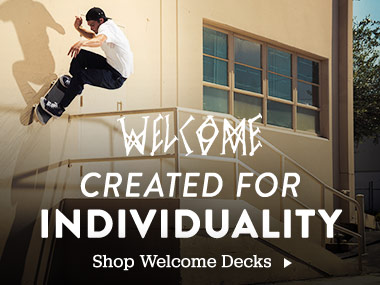 Welcome. Created for individuality. Shop Welcome Decks.