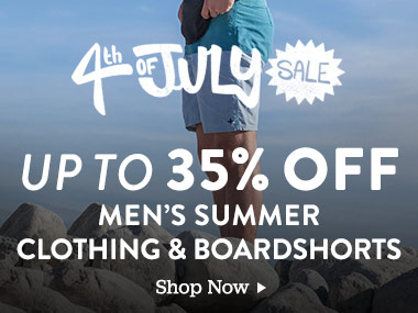 4th of July Sale! Up to 35% off men's summer clothing and boardshorts. Shop Now.