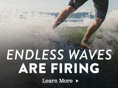Endless Waves Are Firing. Learn More.
