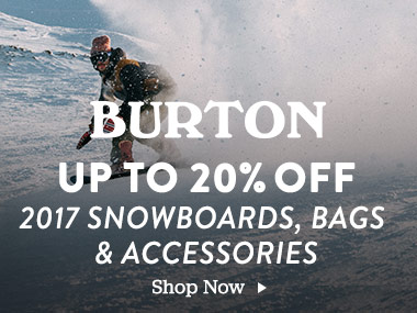 Burton Up To 20% Off 2017 Snowboards, Bags and Accessories. Shop Now.