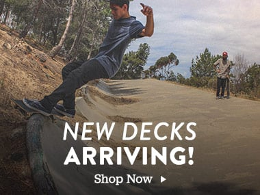 New decks arriving. Shop Now.