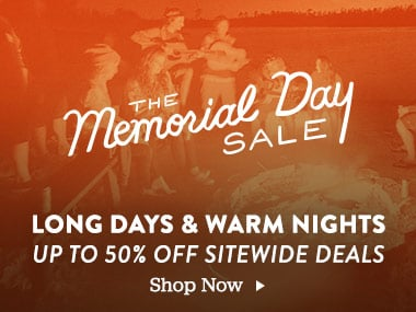The Memorial Day Sale. Long Days and Warm Nights. Up to 50% Off Sitewide Deals. Shop Now.