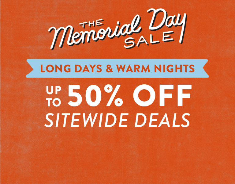 The Memorial Day Sale. Up To 50% Off Site-wide Deals.