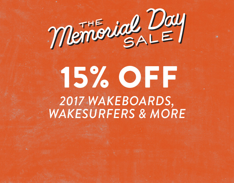 The Memorial Day Sale. 15% Off 2017 Wake.