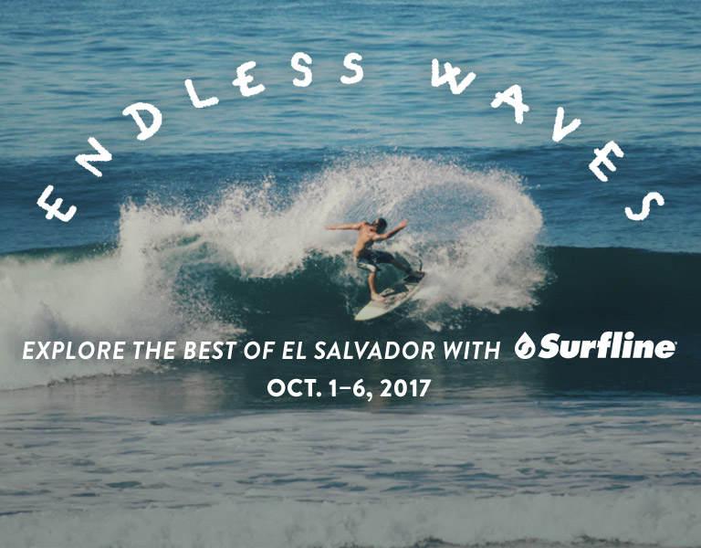 Endless Waves. Explore the Best of El Salvador with Surfline. October 1st-6th, 2017.