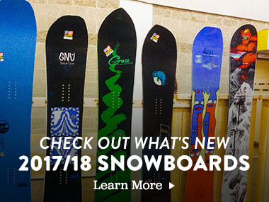 Check Out What's New. 2017/2018 Snowboards. Learn More.