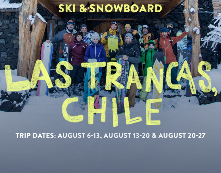 Ski and Snowboard Las Trancas, Chile. Trip Dates: August 6-13, August 13-20 and August 20-27. Book Now