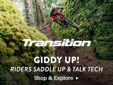 Transition. Giddy Up! Riders Saddle up and Talk Tech. Shop and Explore.